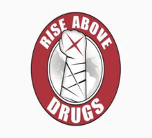 Rise Above Drugs  by Bryan Perez