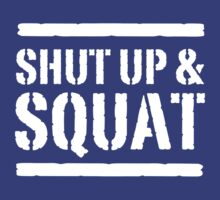 Shut up and squat by workout