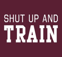 Shut up and train by workout