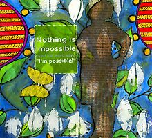 Nothing is IMPOSSIBLE - iPad Cover by © Angela L Walker