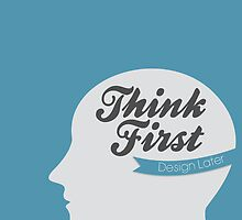 Think First, Design Later by Noli-GD