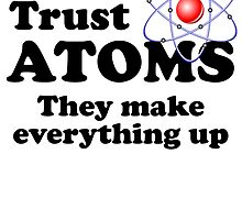 Never Trust Atoms by kwg2200