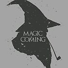 Magic is Coming by 2mzdesign