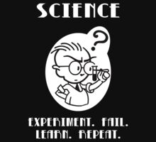 SCIENCE-- Experiment. Fail. Learn. Repeat. by Samuel Sheats