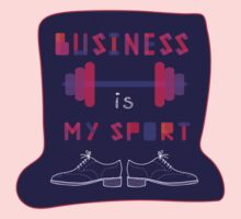 """ Business is my sport "" Kids Clothes"