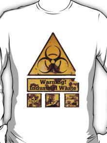 Warning - Industrial Waste! Biohazard! T-Shirt