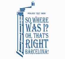 So Where Was I? Oh, That's Right Barcelona! by cerenimo