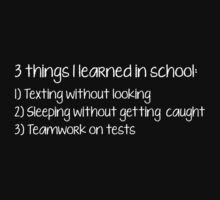 3 Things I Learned In School by BrightDesign