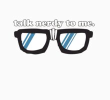 Talk Nerdy To Me by PleaseBuy