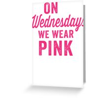 On Wednesdays We Wear Pink Greeting Card