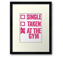Single, Taken, At The Gym Framed Print