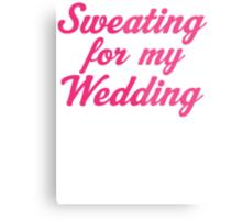 Sweating For My Wedding Metal Print