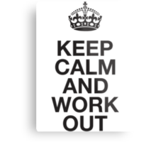Keep Calm And Work Out Metal Print