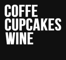 COFFEE, CUPCAKES, WINE by Alan Craker