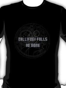 Gallifrey Falls No More T-Shirt
