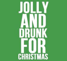 JOLLY AND DRUNK FOR CHRISTMAS by Alan Craker