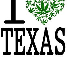 I Love Texas Marijuana by turfinterbie