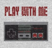 Play with me, NES controller. by SamsShirts