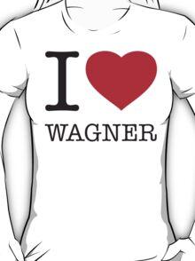 I ♥ WAGNER T-Shirt