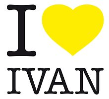 I ♥ IVAN by eyesblau