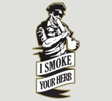 POLICE - I SMOKE YOUR HERB by GoldWhite