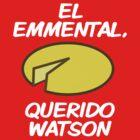 El Emmental, querido Watson... by FreakShop404