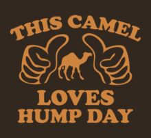 This Camel Loves Hump Day by BrightDesign