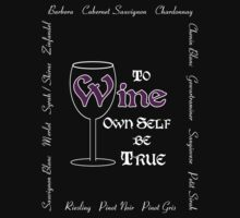 To Wine Own Self Be True by Samuel Sheats