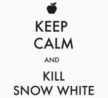 Keep calm and kill snow white by MaoCax