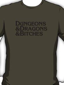 Dungeons & Dragons & Bitches T-Shirt