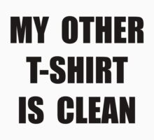 MY OTHER T-SHIRT IS CLEAN (the simpsons) by Ritchie 1