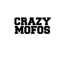 Crazy Mofos by judymoy