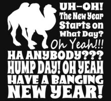 New Years Day Hump Day T Shirt by xdurango