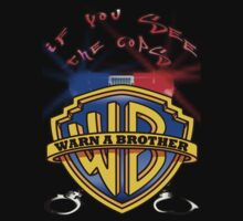 If You See The Cops-Warn A Brother by MGraphics
