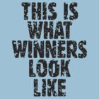 THIS IS WHAT WINNERS LOOK LIKE (Black) by theshirtshops