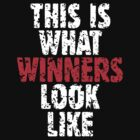 THIS IS WHAT WINNERS LOOK LIKE (White Red) by theshirtshops