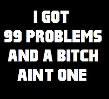 99 problems by prototype817