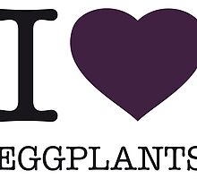 I ♥ EGGPLANTS by eyesblau