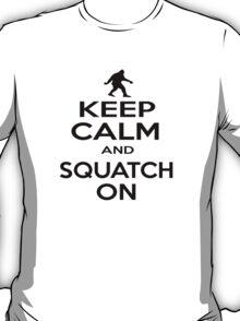 Keep Squatchin'  T-Shirt