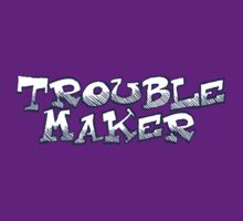 Trouble Maker by digerati