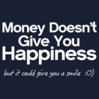 MONEY & HAPPINESS  by Yago