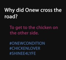 Why Did Onew Cross the Road? by dotygonegreen