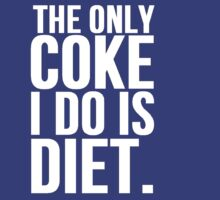 The Only Coke I Do is Diet by Alan Craker