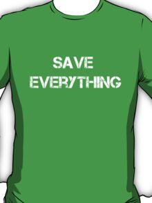 SAVE EVERYTHING T-Shirt