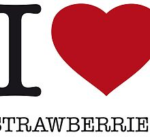 I ♥ STRAWBERRIES by eyesblau