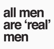 all men are real men by ShayleeActually