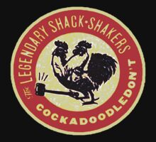 Legendary Shack Shakers by apocalypsebob