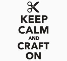 Keep calm and craft on by Designzz