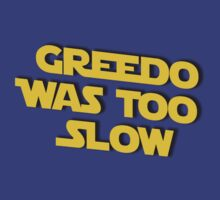 Greedo, Too Slow by HandCraftedCine