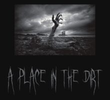 A Place In The Dirt by Mechan1cal5hdws